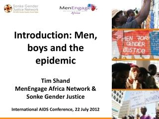 Introduction: Men, boys and the epidemic Tim Shand