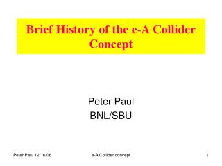 Brief History of the e-A Collider Concept