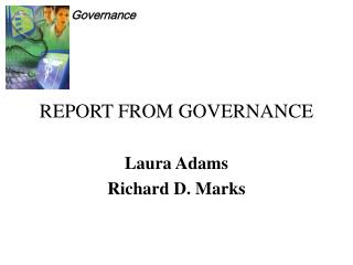 REPORT FROM GOVERNANCE