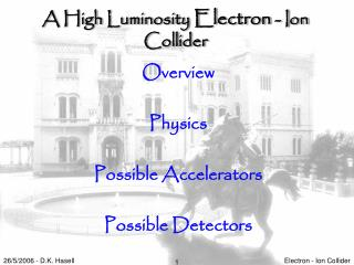 A High Luminosity  Electron  - Ion Collider