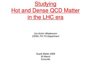Studying  Hot and Dense QCD Matter  in the LHC era