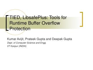 TIED, LibsafePlus: Tools for Runtime Buffer Overflow Protection