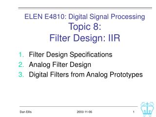 ELEN E4810: Digital Signal Processing Topic 8:  Filter Design: IIR