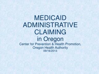 Medicaid Administrative Claiming Is: