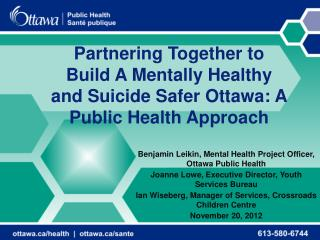 Partnering Together to Build A Mentally Healthy and Suicide Safer Ottawa: A Public Health Approach