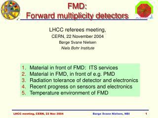 FMD: Forward multiplicity detectors