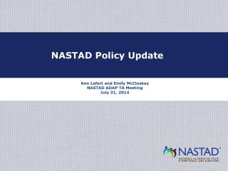 Ann Lefert and Emily McCloskey NASTAD ADAP TA Meeting July 31, 2014