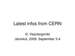 Latest infos from CERN
