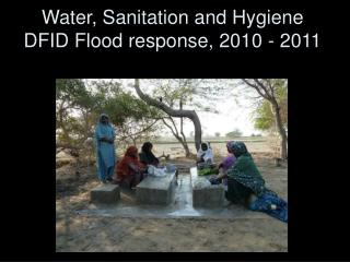 Water, Sanitation and Hygiene DFID Flood response, 2010 - 2011