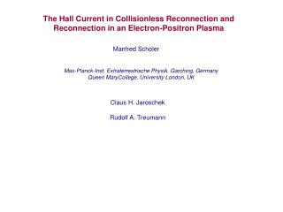 The Hall Current in Collisionless Reconnection and Reconnection in an Electron-Positron Plasma