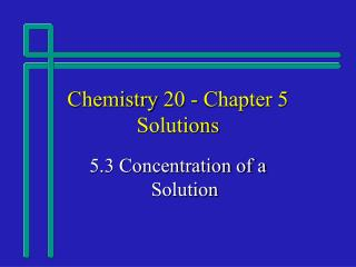 Chemistry 20 - Chapter 5 Solutions