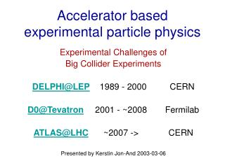 Accelerator based experimental particle physics