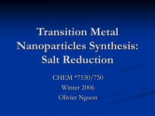 Transition Metal Nanoparticles Synthesis: Salt Reduction