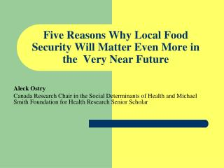Five Reasons Why Local Food Security Will Matter Even More in the  Very Near Future