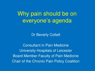 Why pain should be on everyone's agenda