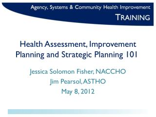 Health Assessment, Improvement Planning and Strategic Planning 101