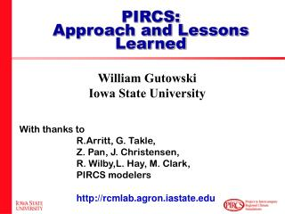 William Gutowski Iowa State University With thanks to  		R.Arritt, G. Takle,