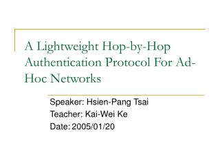 A Lightweight Hop-by-Hop Authentication Protocol For Ad-Hoc Networks
