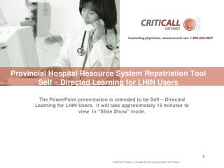 Provincial Hospital Resource System Repatriation Tool  Self – Directed Learning for LHIN  Users
