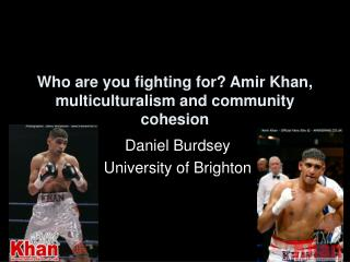 Who are you fighting for? Amir Khan, multiculturalism and community cohesion