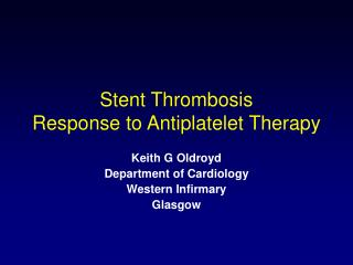 Stent Thrombosis Response to Antiplatelet Therapy