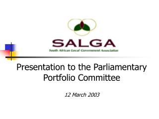 Presentation to the Parliamentary Portfolio Committee 12 March 2003