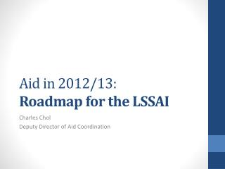 Aid in 2012/13:  Roadmap for the LSSAI