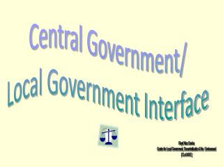 Central Government/ Local Government Interface