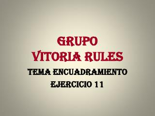 GRUPO  VITORIA RULES
