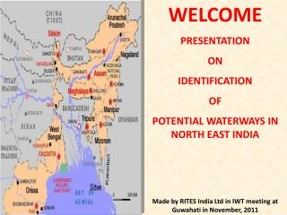WELCOME PRESENTATION  ON IDENTIFICATION  OF  POTENTIAL WATERWAYS IN NORTH EAST INDIA
