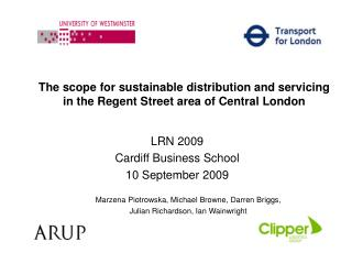 The scope for sustainable distribution and servicing in the Regent Street area of Central London