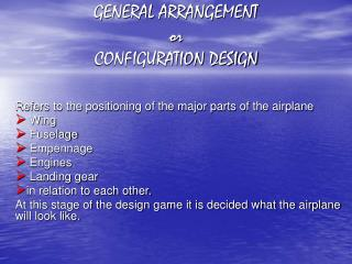 GENERAL ARRANGEMENT or CONFIGURATION DESIGN
