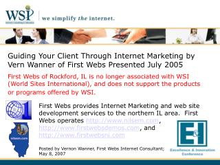 Guiding Your Client Through Internet Marketing by Vern Wanner of First Webs Presented July 2005