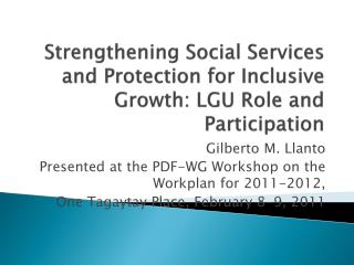 Strengthening Social Services and Protection for Inclusive Growth: LGU Role and Participation