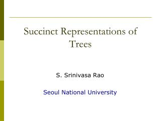 Succinct Representations of Trees
