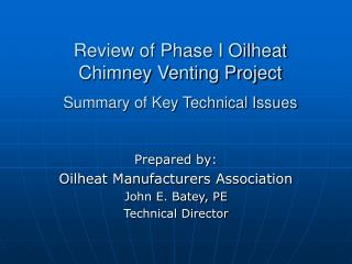 Review of Phase I Oilheat  Chimney Venting Project Summary of Key Technical Issues