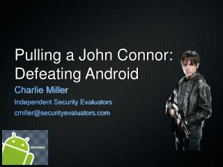Pulling a John Connor: Defeating Android