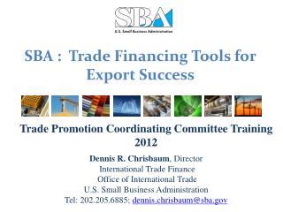 SBA :  Trade Financing Tools for Export Success