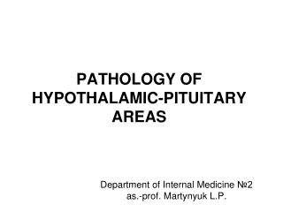 PATHOLOGY OF HYPOTHALAMIC-PITUITARY AREAS