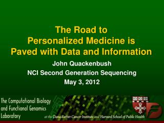The Road to Personalized Medicine is  Paved with Data and Information