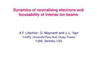 Dyna mics of neutralizing electrons and focusability of intense ion beams