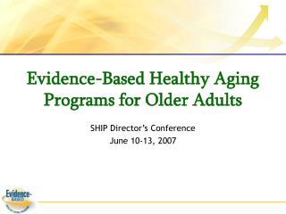 Evidence-Based Healthy Aging Programs for Older Adults