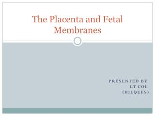 The Placenta and Fetal Membranes
