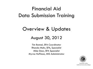 Financial Aid  Data Submission Training Overview & Updates August 30, 2012