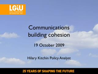Communications building cohesion