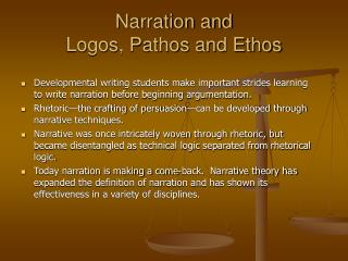 Narration and  Logos, Pathos and Ethos