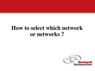 How to select which network or networks ?