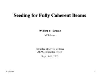 Seeding for Fully Coherent Beams