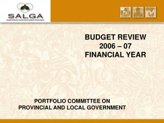 BUDGET REVIEW 2006 – 07  FINANCIAL YEAR