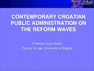 CONTEMPORARY CROATIAN PUBLIC ADMINISTRATION ON THE REFORM WAVES